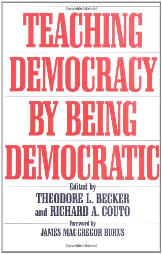 Teaching Democracy by Being Democratic (Praeger Series in Transformational Politics & Political Science)