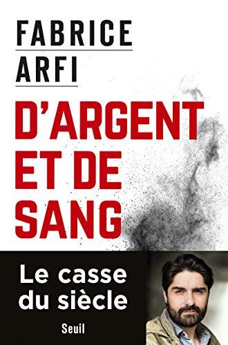D'argent et de sang par Fabrice Arfi