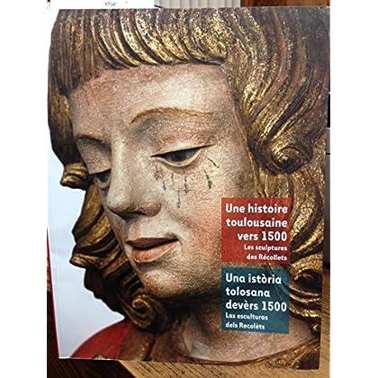 Une histoire toulousaine vers 1500 : Les sculptures de l'église des Récollets, édition bilingue français-catalan