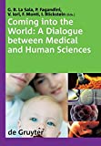 Coming into the World: A Dialogue between Medical and Human Sciences. International Congress
