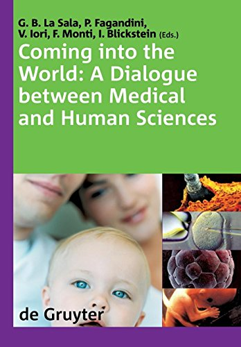 Coming into the World: A Dialogue between Medical and Human Sciences. International Congress The 'normal' complexities of coming into the world, ... Proceedings Modena Italy 28-30 September 2006