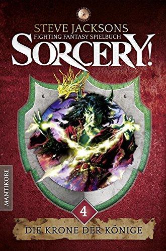 Sorcery! Die Krone der Könige: Ein Fighting-Fantasy Spielbuch von Steve (Kronen Für Die Könige)