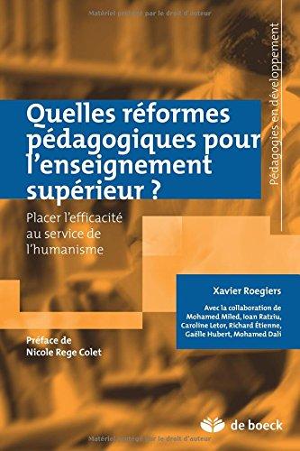 Quelles réformes pédagogiques pour l'enseignement supérieur ? Placer l'efficacité au service de l'humanisme par Xavier Roegiers