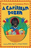 A Caribbean Dozen: Poems from 13 Caribbean Poets