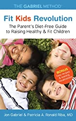 Fit Kids Revolution: The Parent's Diet-Free Guide to Raising Healthy & Fit Children (English Edition)