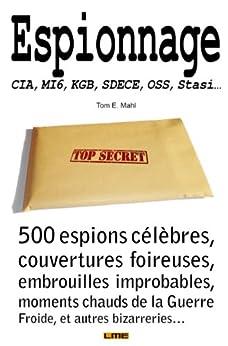 Espionnage - CIA, KGB, SDECE, MI6, Stasi (Un monde fou fou fou ! t. 4) par [Garidel, Gilles, Mahl, Tom]