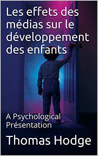 Les effets des médias sur le développement des enfants: A Psychological Présentation par Thomas Hodge