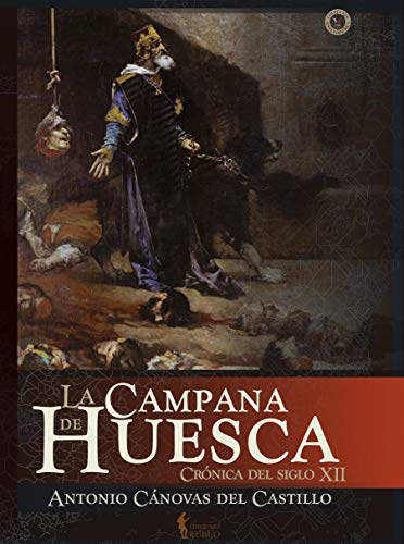 La campana de Huesca eBook: Antonio Cánovas del Castillo: Amazon ...