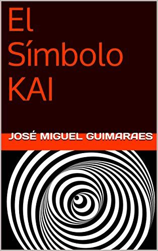El Símbolo KAI por José Miguel Guimaraes