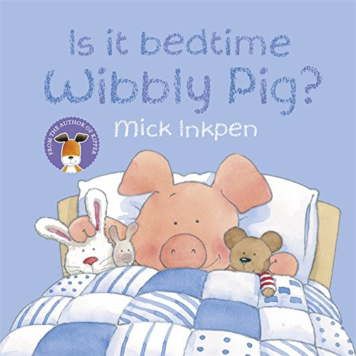 It's bedtime Wibbly Pig!