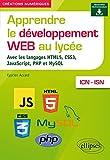 Apprendre le développement Web au lycée - avec les langages HTML5, CSS3, JavaScript, PHP et MySQL - ICN et ISN