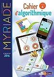 Mathématiques Cycle 4 Myriade : Cahier d'algorithmique de l'élève