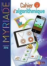 Myriade Cahier d'algorithmique Cycle 4 de Marc Boullis