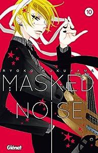 Masked Noise, tome 10 par Ryoko Fukuyama