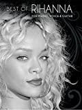 Telecharger Livres Best Of Rihanna Partitions pour Piano Chant et Guitare (PDF,EPUB,MOBI) gratuits en Francaise