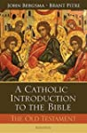 A Catholic Introduction to the Bible:...