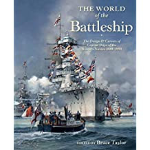 The World of the Battleship: The Design and Careers of Capital Ships of the World's Navies, 1880–1990 (English Edition)