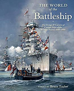 Descarga gratuita The World of the Battleship: The Design and Careers of Capital Ships of the World's Navies, 1880–1990 Epub