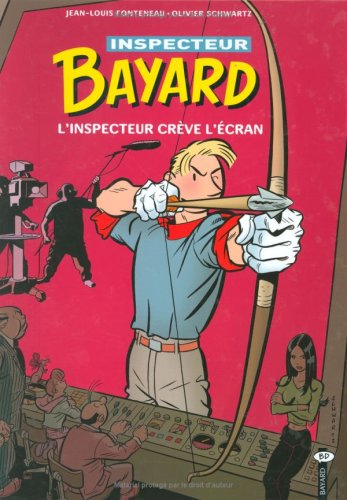 Les enquêtes de l'inspecteur Bayard, Tome 15 : L'inspecteur crève l'écran par