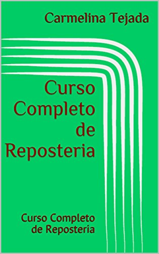 Curso Completo de Reposteria: Curso Completo de Reposteria por Carmelina Tejada