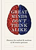 Great Minds Don't Think Alike: discover the method and madness of 56 creative geniuses (English Edition)