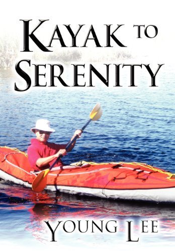 Kayak to Serenity by Lee, Young (2012) Hardcover