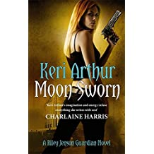 Moon Sworn: Number 9 in series (Riley Jenson Guardian) by Keri Arthur (2011-10-06)