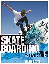 Skateboarding: Landing the Basic Tricks