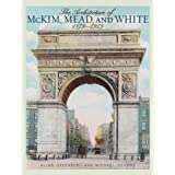 The Architecture of McKim, Mead, and White: 1879–1915