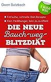 Die neue Bauch-weg-Blitzdiät - 5 Kilo weg: Einfach abnehmen mit der Sofort-Diät
