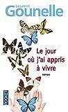Le jour o?1 j'ai appris ?? vivre (French Edition) by Laurent GOUNELLE (2016-04-07)