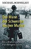 Der Mann der Schwester meiner Mutter: Eine deutsch-jüdische Familiengeschichte