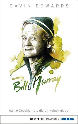 Meeting Bill Murray: Wahre Geschichten, die dir keiner glaubt (Film-poster Edition)