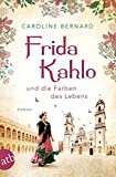 Buchinformationen und Rezensionen zu Frida Kahlo und die Farben des Lebens von Caroline Bernard