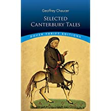 "Selected Canterbury Tales: ""General Prologue"", ""Knight's Tale"", ""Miller's Prologue and Tale"", ""Wife of Bath's Prologue and ... and Tale"" (Dover Thrift Editions)"