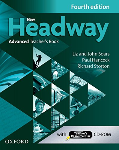 New Headway 4th Edition Advanced. Teacher's Book & Teacher's Resource Disc (New Headway Fourth Edition)