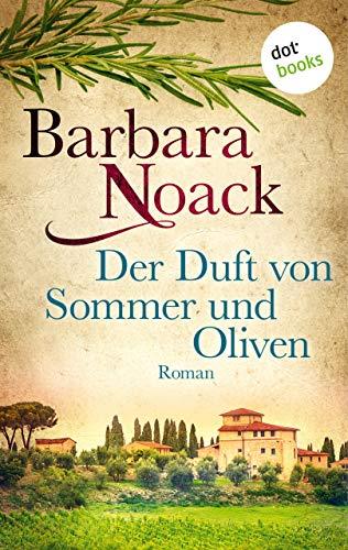 Der Duft von Sommer und Oliven: Roman (Allgemeine Reihe. Bastei Lübbe Taschenbücher)