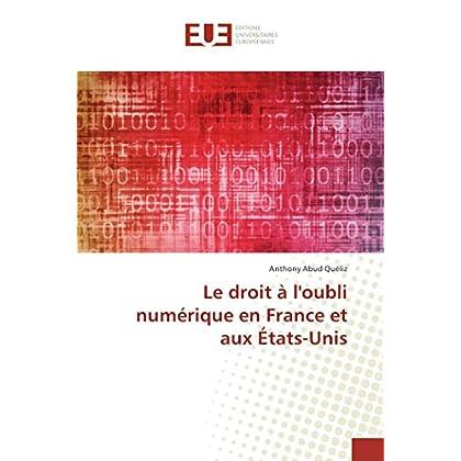Le droit à l'oubli numérique en France et aux États-Unis