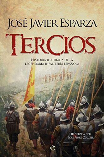 Tercios (Historia) por José Javier Esparza Torres