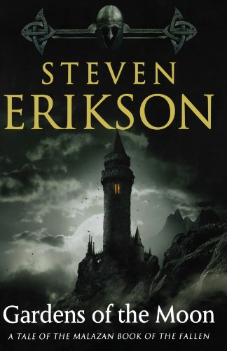 Gardens of the Moon: Book One of the Malazan Book of the Fallen (Malazan Book of the Fallen (Paperback))