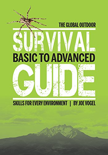 Global Outdoor Survival Guide: Basic to Advanced Skills for Every Environment