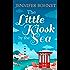 The Little Kiosk By The Sea: A Perfect Summer Beach Read