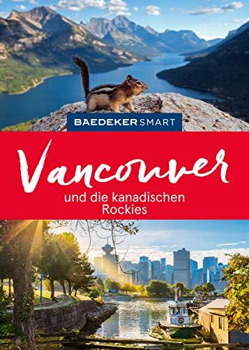 Baedeker SMART Reiseführer Vancouver & Die kanadischen Rockies (Baedeker SMART Reiseführer E-Book) -