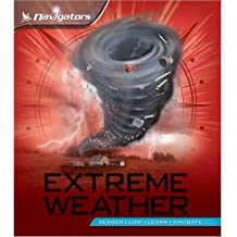 [(Navigators: Extreme Weather)] [ By (author) David Burnie, By (author) Margaret Hynes, Illustrated by Steve Stone ] [March, 2013]