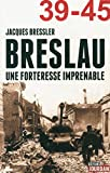 Breslau : Une forteresse imprenable