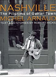 Nashville: The Pilgrims of Guitar Town by Michel Arnaud (2000-08-25)
