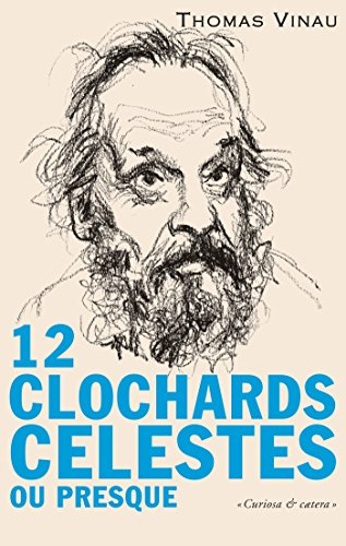 12 clochards célestes (ou presque) (Littérature) (French Edition)