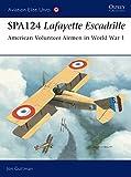 SPA124 Lafayette Escadrille: American Volunteer Airmen in World War 1