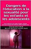 Dangers de l'éducation à la sexualité pour les enfants et les adolescents...