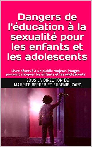 Dangers de l'éducation à la sexualité pour les enfants et les adolescents
